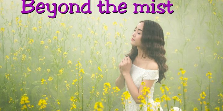 Beyond the Mist – Letting Go